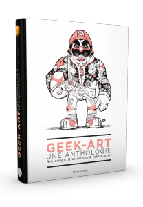 Geek-Art une anthologie vol.1, art, design, illustrations & sabre-lasers - 3e édition
