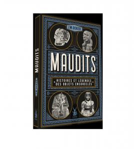 Maudits, Histoires et légendes des objets ensorcelés