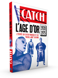 Le catch français, l'âge d'or 1940 / 1970