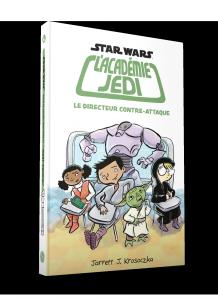 Star Wars : L'Académie Jedi : Vol. 6, Le Directeur contre-attaque