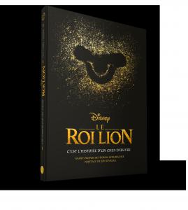 Les Beaux Livres Disney : Le Roi Lion, C'est l'histoire d'un chef-d'oeuvre