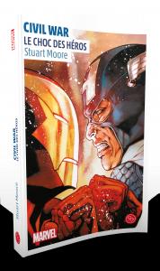 Civil War, un roman de l'univers Marvel : Le Choc des héros