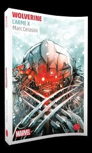 Les origines de Wolverine, un roman de l'univers Marvel
