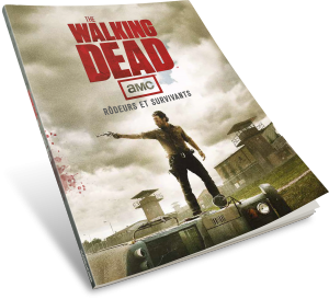 Walking Dead : Rôdeurs et Survivants : Volume I