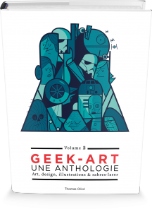 Geek-Art, une anthologie Vol. 2 : Art, design, illustrations & sabres-laser