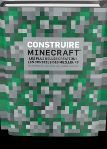 Construire Minecraft 1 : Les plus belles créations : Les Conseils des meilleurs