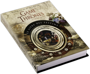 Game of Thrones : Le Livre des Festins