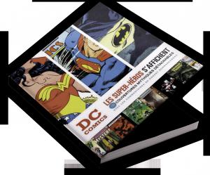 DC Comics : Les Super-héros s'affichent