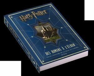 Harry Potter : Des romans à l'écran, toute l'histoire de la saga au cinéma